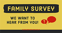 Family Survey - We want to hear from you!