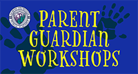 Parent Guardian Workshops