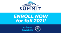 Summit Virtual Academy. Enroll now for fall 2021! Achieve Anywhere.