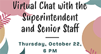 Virtual Chat with the Supt & senior staff, Thursday, October 22, 6PM