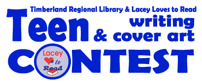 Timberland Regional Library & Lacey Loves to Read Teen writing & cover art contest